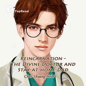 Reincarnation - The Divine Doctor and Stay-at-home Dad