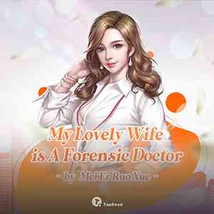 My Lovely Wife is a Forensic Doctor