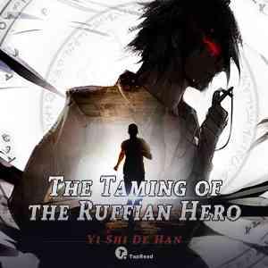 The Taming of the Ruffian Hero