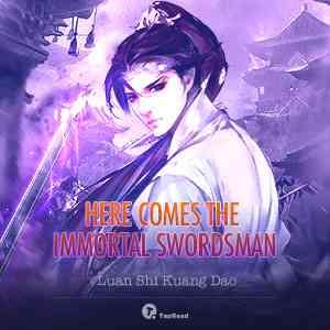 Here Comes the Immortal Swordsman