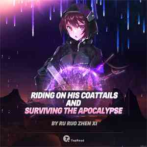 Riding on His Coattails and Surviving the Apocalypse