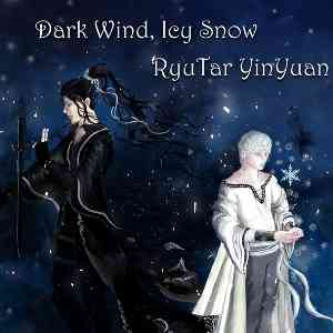 RyuTar, YinYuan – (Dark Wind, Icy Snow)