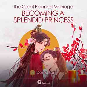 The Great Planned Marriage: Becoming A Splendid Princess