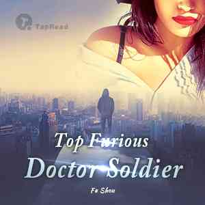 Top Furious Doctor Soldier