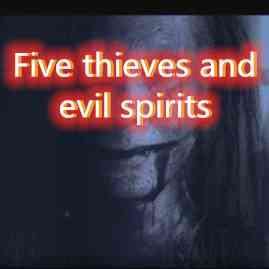 Five thieves and evil spirits