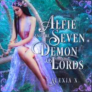 Alfie and the Seven Demon Lords (Steamy Reverse Harem Fantasy Romance)