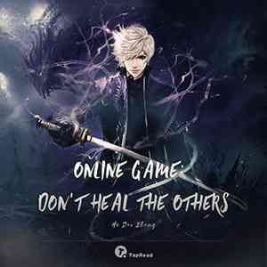 Online Game: Don't Heal the Others