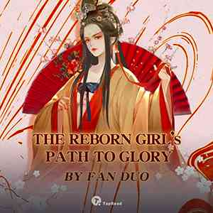 The Reborn Girl's Path to Glory