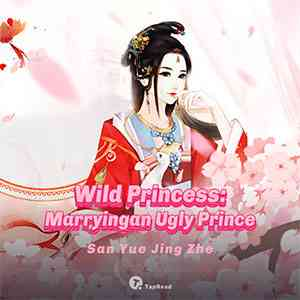 Wild Princess: Marrying an Ugly Prince